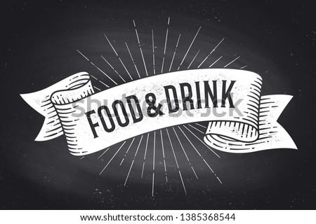 Food and Drink. Old school vintage ribbon banner with text Food and Drink. Black-white chalk graphic design on chalkboard. Poster for menu, bar, pub, restaurant, cafe, food court. Vector Illustration #1385368544