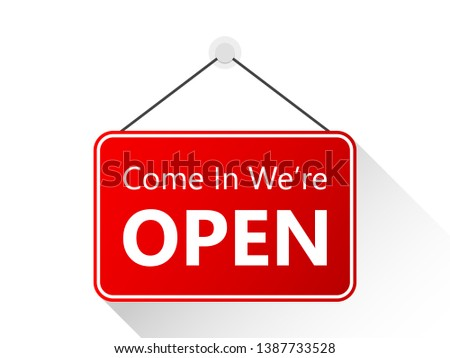 Come In, We're Open Vector Sign Illustration #1387733528