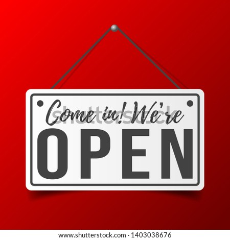 Come in, we are open. White sign with shadow. Realistic vector illustration. Business concept for closed businesses, sites and services. Hanging signboard with a rope isolated on red background #1403038676