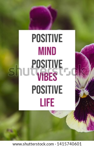 Positive mind positive vibes positive life #1415740601