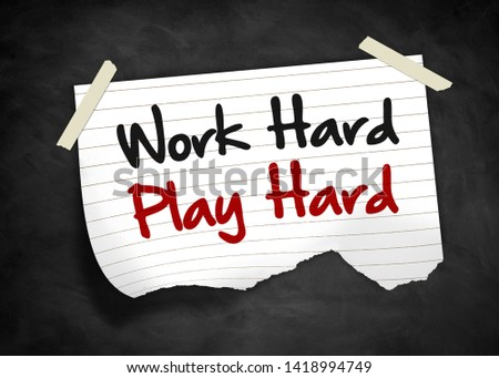 Work Hard Play Hard - note message #1418994749
