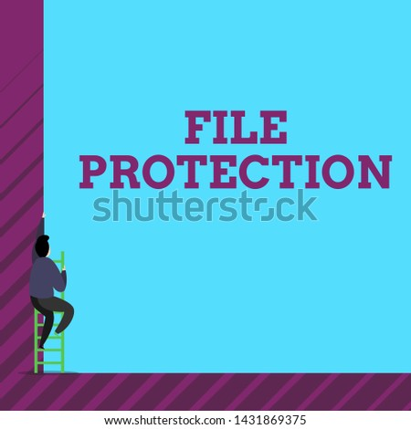 Text sign showing File Protection. Conceptual photo Preventing accidental erasing of data using storage medium One male human person climb up the tall high wall use short ladder stairway.