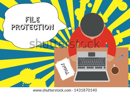 Writing note showing File Protection. Business photo showcasing Preventing accidental erasing of data using storage medium Upper view young man sitting table laptop documents coffee cup pen.
