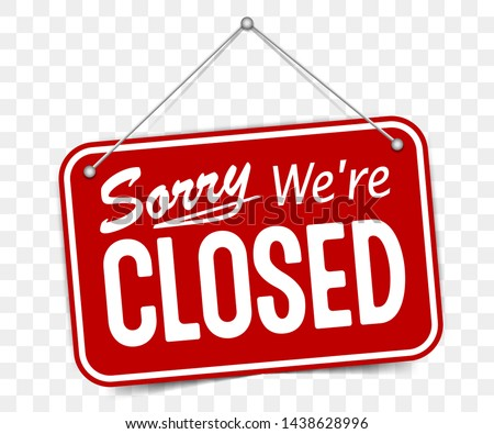 Red sign Sorry we are closed, with shadow isolated on transparent background. Realistic Design template - Vector Royalty-Free Stock Photo #1438628996