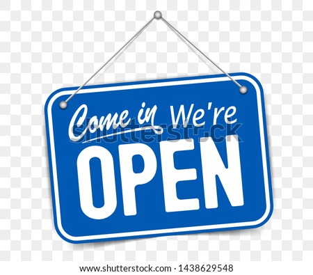 Blue sign Come in we are Open, with shadow isolated on transparent background. Realistic Design template - Vector Royalty-Free Stock Photo #1438629548