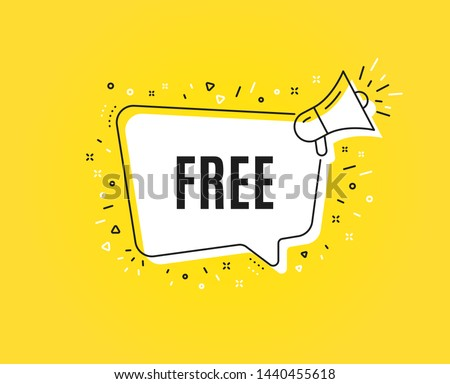 Free symbol. Megaphone banner. Special offer sign. Sale. Loudspeaker with speech bubble. Free sign. Marketing and advertising tag. Vector
