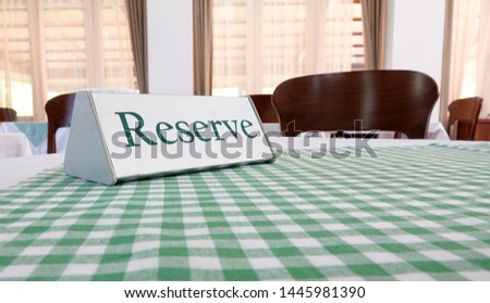 Reserve sign for restaurant reserved table
