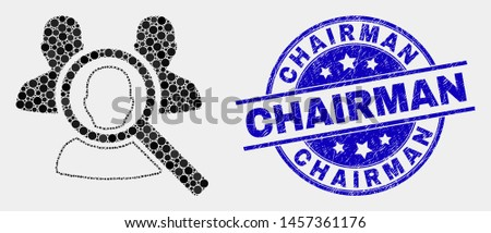Dot search people mosaic icon and Chairman stamp. Blue vector rounded scratched seal stamp with Chairman message. Vector collage in flat style. Black isolated search people mosaic of randomized dots,
