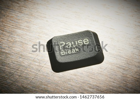 Pause button. Break button. Pause / break button. Where is the Break Key in real life?? Coffee Break in the office. If life had a Pause Button #1462737656