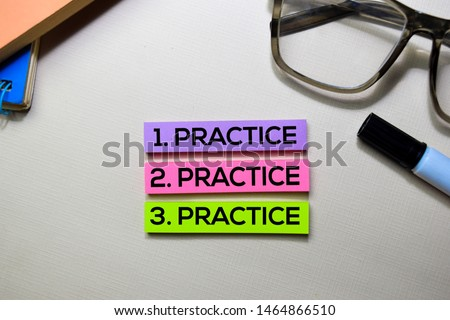 Practice. Practice. Practice text on sticky notes isolated on office desk Royalty-Free Stock Photo #1464866510