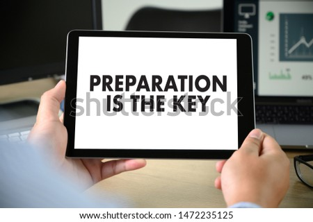 PREPARATION IS THE KEY plan BE PREPARED concept just prepare to perform #1472235125