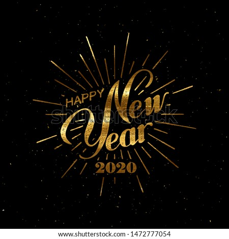 Happy 2020 New Year. Holiday Vector Illustration With Lettering Composition And Burst. Golden Textured Vintage Label #1472777054