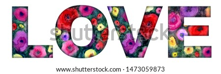 """The inscription of the floral letters """"love"""" on a white background, watercolor illustration. #1473059873"""
