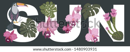 Vector illustration. The word SUN, decorated with exotic leaves of plants, orchids and toucan bird sitting on a branch. #1480903931