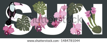 Vector illustration. The word SUN, decorated with exotic leaves of plants, orchids and toucan bird sitting on a branch. #1484781044
