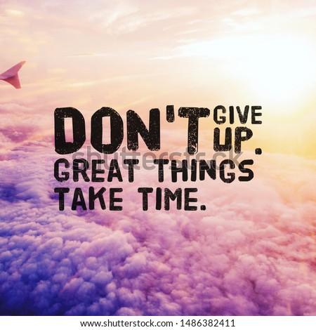 Quote. Best Inspirational and motivational quotes and saying about life, wisdom, positive, uplifting, empowering, success, motivation, and inspiration written on blurry background. #1486382411