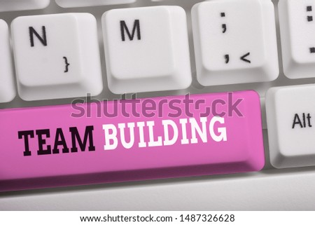 Word writing text Team Building. Business concept for various types of activities used to enhance social relations White pc keyboard with empty note paper above white background key copy space. #1487326628
