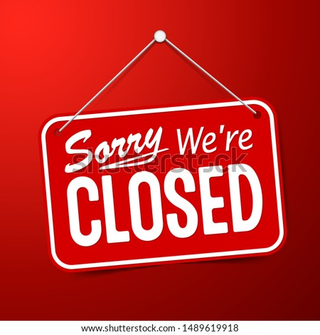 Red sign Sorry we are closed for holidays, with shadow isolated on red background. Realistic Design template - Vector #1489619918