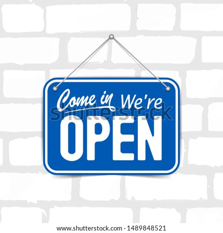 Blue sign Come in we are Open, with shadow isolated on brick wall. Realistic Design template #1489848521