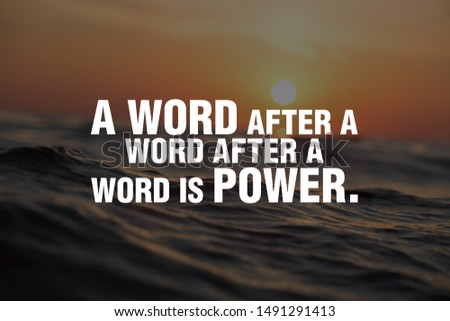 """""""A word after a word after a word is power."""" #1491291413"""