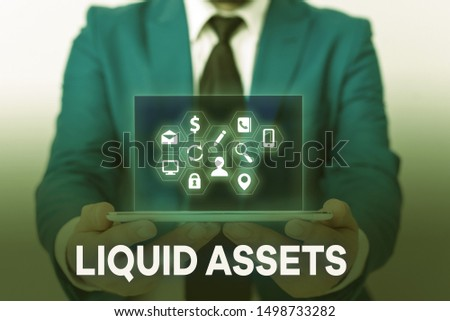Handwriting text Liquid Assets. Concept meaning Cash and Bank Balances Market Liquidity Deferred Stock. #1498733282