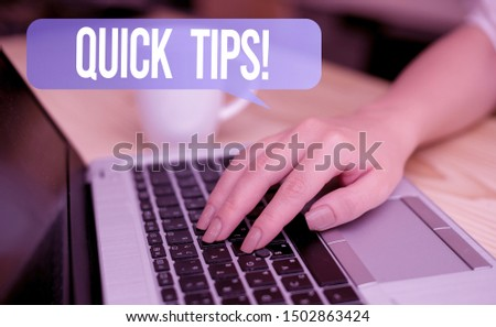 Word writing text Quick Tips. Business concept for small but particularly useful piece of practical advice woman laptop computer smartphone mug office supplies technological devices.