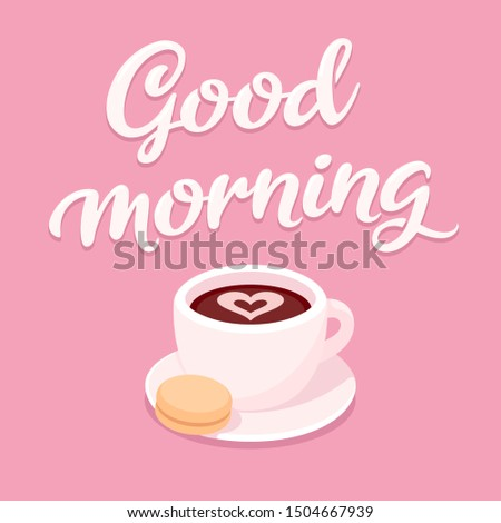 Good Morning, cup of coffee with cookie and text lettering on pink background. Cute cartoon illustration of morning coffee in cafe.