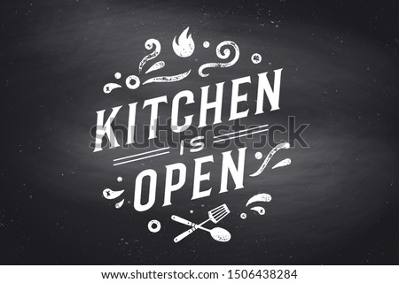 Kitchen Open. Wall decor, poster, sign, quote. Poster for kitchen design with calligraphy lettering text Kitchen open. Chalkboard background. Vintage typography. Vector Illustration #1506438284