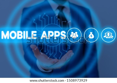 Text sign showing Mobile Apps. Conceptual photo small programs are made to work on phones like app store or app store Male human wear formal work suit presenting presentation using smart device. #1508973929