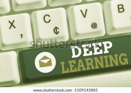 Word writing text Deep Learning. Business concept for Hierarchical Abstractions Artificial Intelligence Algorithm White pc keyboard with empty note paper above white background key copy space.