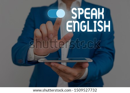 Word writing text Speak English. Business concept for Study another Foreign Language Online Verbal Courses Male human wear formal work suit presenting presentation using smart device. Royalty-Free Stock Photo #1509527732