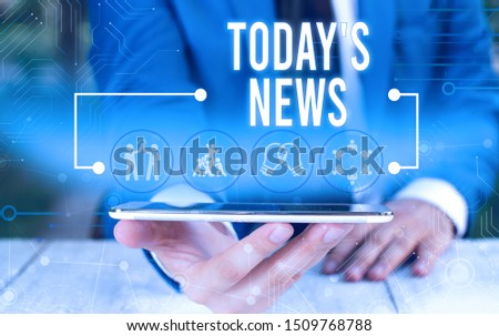 Word writing text Today S News. Business concept for Latest Breaking Headlines Current Updates Trending Male human wear formal work suit presenting presentation using smart device. #1509768788