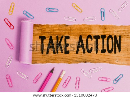 Writing note showing Take Action. Business photo showcasing Supporting what you say not just words but through evidence. #1510002473
