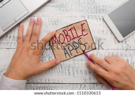 Text sign showing Mobile Apps. Conceptual photo small programs are made to work on phones like app store or app store. #1510330613