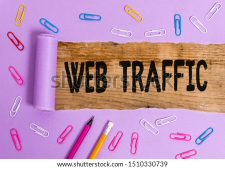 Writing note showing Web Traffic. Business photo showcasing Amount of data sent and received by visitors to a website. #1510330739