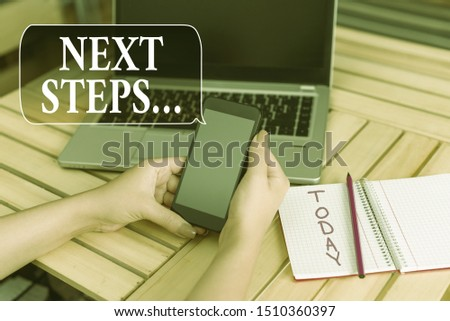 Word writing text Next Steps . Business concept for numper of process going to be made after current one planning woman laptop computer smartphone office supplies technological devices. #1510360397