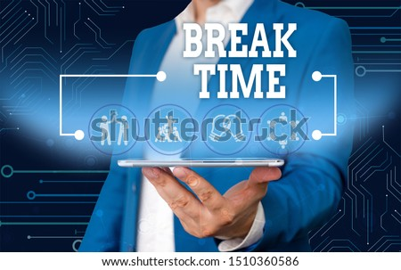 Conceptual hand writing showing Break Time. Business photo text Period of rest or recreation after doing of certain work Male wear formal work suit presenting presentation smart device. #1510360586