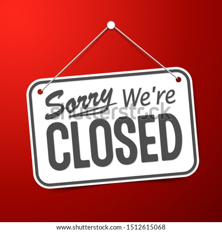 Red sign Sorry we are closed for holidays, with shadow isolated on red background. Realistic Design template - Vector #1512615068