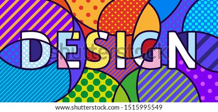 DESIGN WORD Pop Art vector image. Pop-art geometric colourful lettering. Template for art gallery, art studio, school of the arts, web, layout, flyer. Text frame. #1515995549