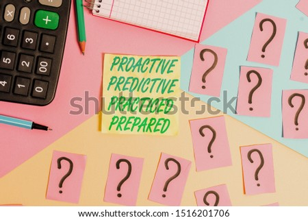 Text sign showing Proactive Predictive Practiced Prepared. Conceptual photo Preparation Strategies Management Mathematics stuff and writing equipment above pastel colours background. #1516201706