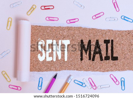Handwriting text writing Sent Mail. Concept meaning Event where a letter to be taken somewhere or goes to the receiver. #1516724096
