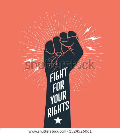 Demonstration, revolution, protest raised arm fist with Fight for Your Rights caption. Black arm silhouette on red background. Vector illustration. #1524526061