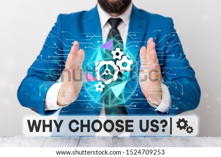 Text sign showing Why Choose Us Question. Conceptual photo Reasons for choosing our brand over others arguments Male human wear formal work suit presenting presentation using smart device. #1524709253