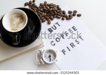 But coffee first quote with clock #1525244303