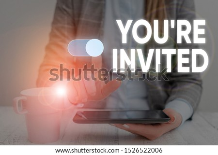 Handwriting text You Re Invited. Concept meaning Please join us in our celebration Welcome Be a guest Woman wear formal work suit presenting presentation using smart device. #1526522006