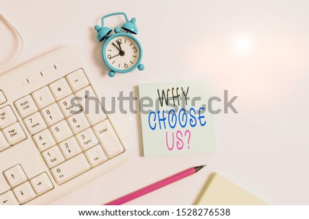 Conceptual hand writing showing Why Choose Us Question. Business photo showcasing Reasons for choosing our brand over others arguments Keyboard with empty note paper and pencil white background. #1528276538