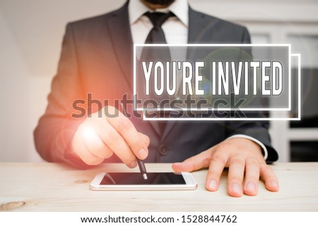 Handwriting text writing You Re Invited. Concept meaning Please join us in our celebration Welcome Be a guest. #1528844762