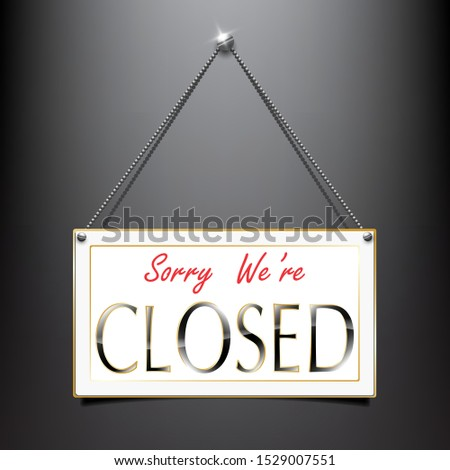 Closed label sign luxury hanging style using as a component about business black background #1529007551