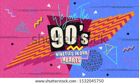 90s and 80s poster. We Love The 90's. Retro style textures and text mix. Aesthetic fashion background and eighties graphic. Pop and rock music party event template. Vintage vector poster, banner. #1532045750