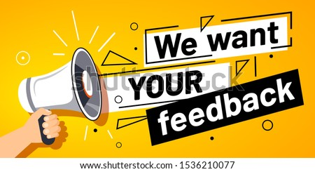 We want your feedback. Customer feedbacks survey opinion service, megaphone in hand promotion banner. Promotional advertising, marketing speech or client support vector illustration #1536210077